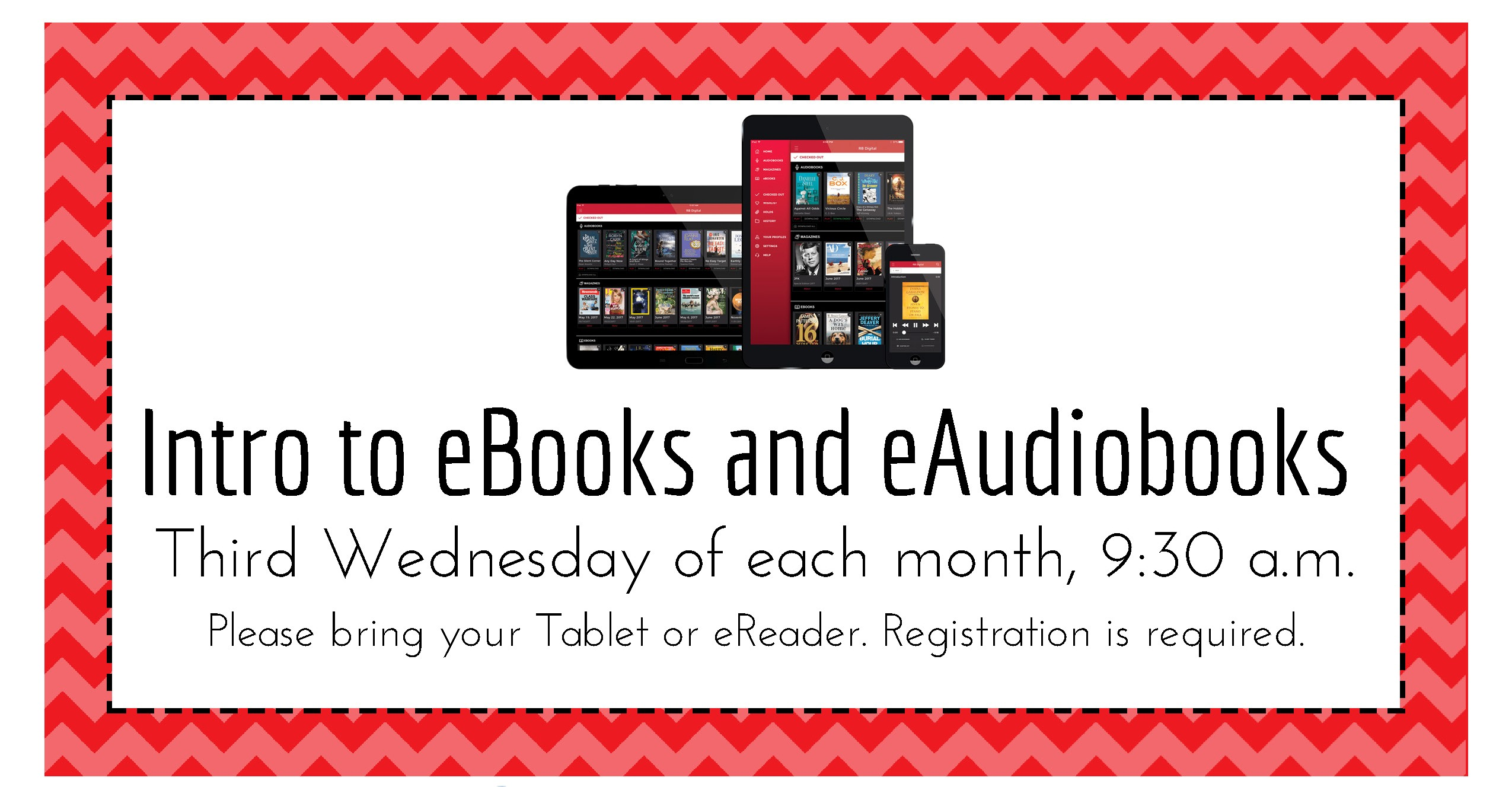 INTRO TO eBOOKS AND eAUDIOBOOKS THIRD WEDNESDAY AT 9:30