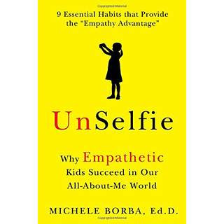 Image for Unselfie:  Why Empathetic Kids Succeed in our All-About-Me World by Michele Borba
