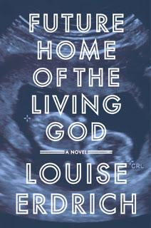 Image for Future Home of the Living God by Louise Erdrich