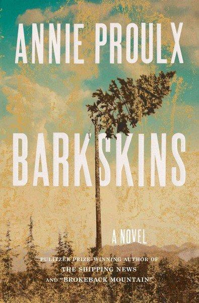 Image for Barkskins by Annie Proulx