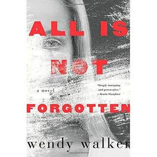 Image for All Is Not Forgotten by Wendy Walker