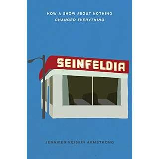Image for Seinfeldia by Jennifer Keishin Armstrong