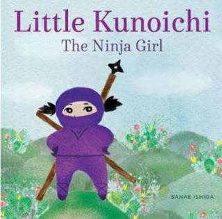 Image for Little Kunoichi:  The Ninja Girl by Sanae Ishida
