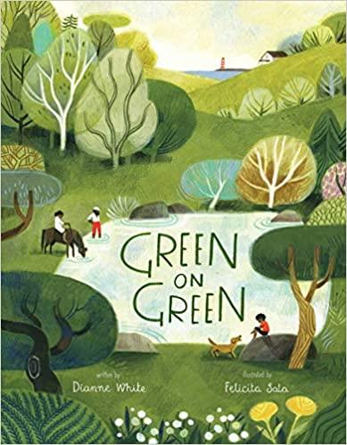"cover of the children's picture book ""green on green"" by Dianne White with illustrations by Felicita Sala"