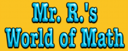 Mr. R's World of Math and Science
